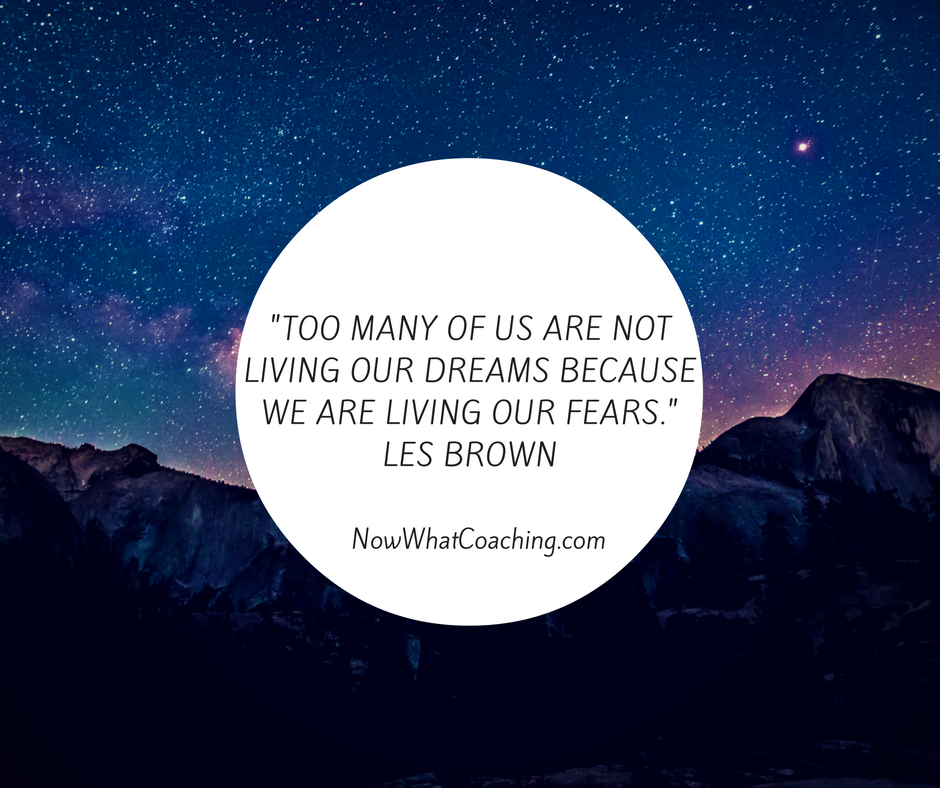 Living Our Dreams vs. Living Our Fears