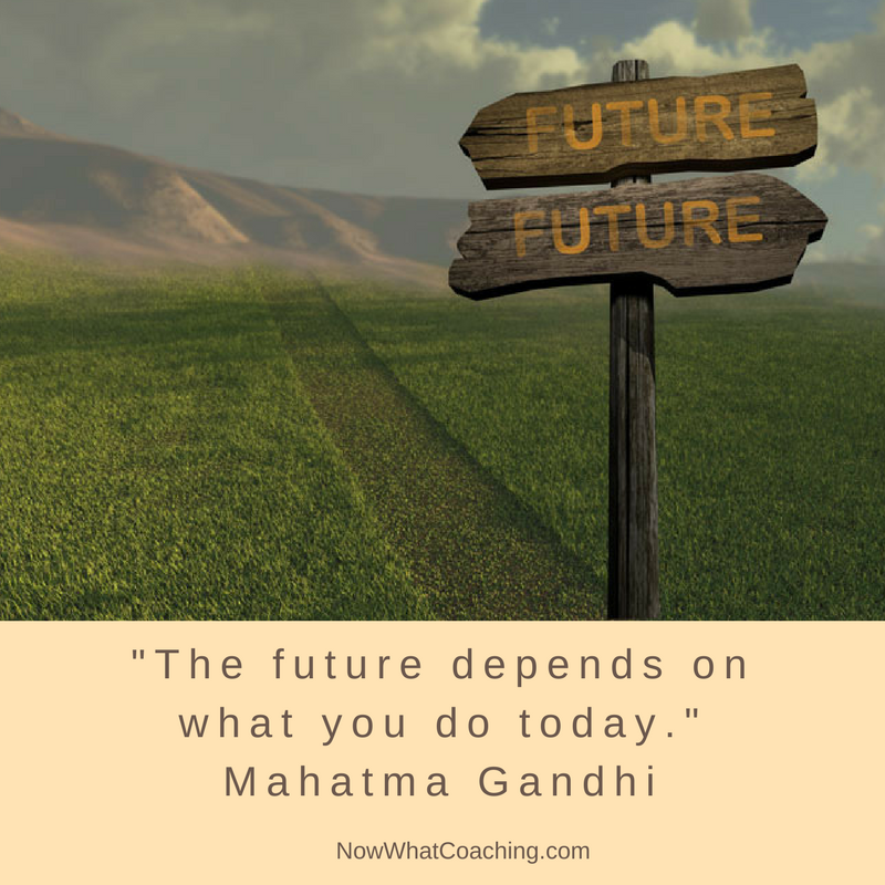 The future depends on what you do today. Mahatma Gandhi