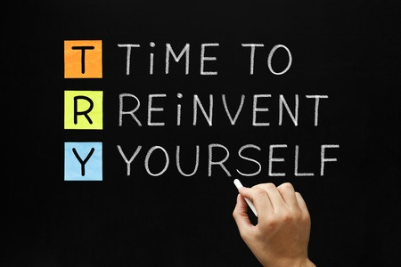 Time to Reinvent Yourself?
