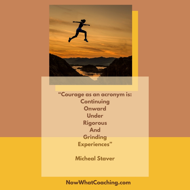 Courage Acronym NW Coaching quote