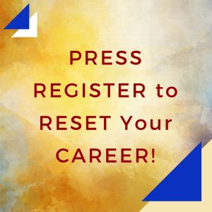 PRESS REGISTER to RESET Your CAREER!