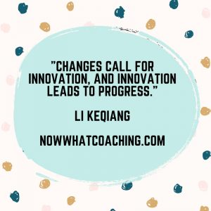 """Changes call for innovation, and innovation leads to progress."" Li Keqiang"