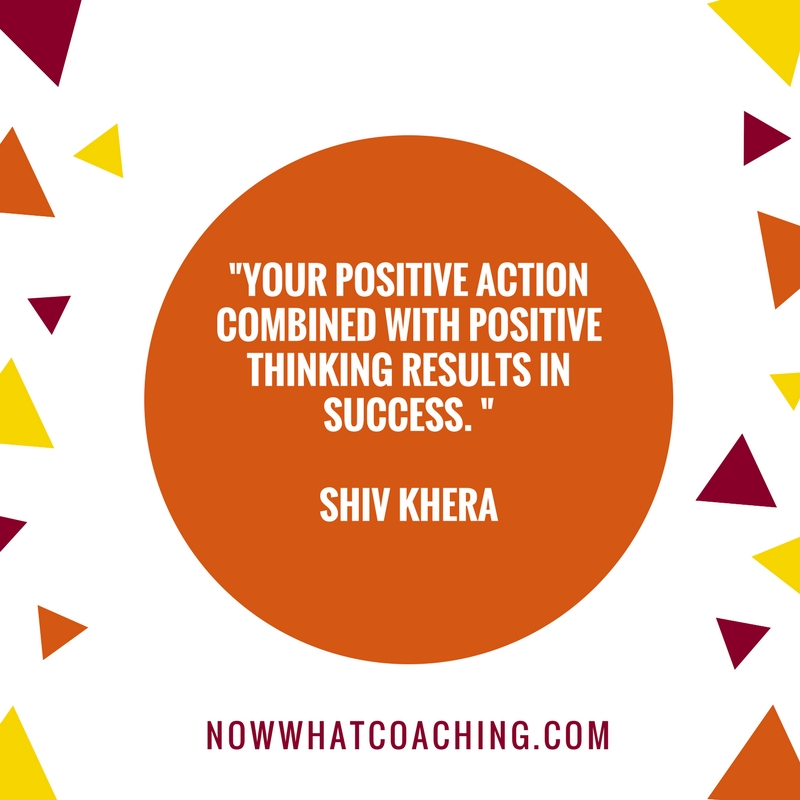 """Your positive action combined with positive thinking results in success."" Shiv Khera"