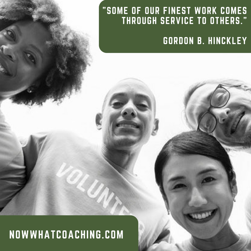 Some of our finest work comes through service to others. Gordon B. Hinckley