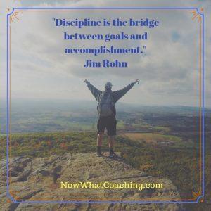 """Discipline is the bridge between goals and accomplishment."" Jim Rohn"