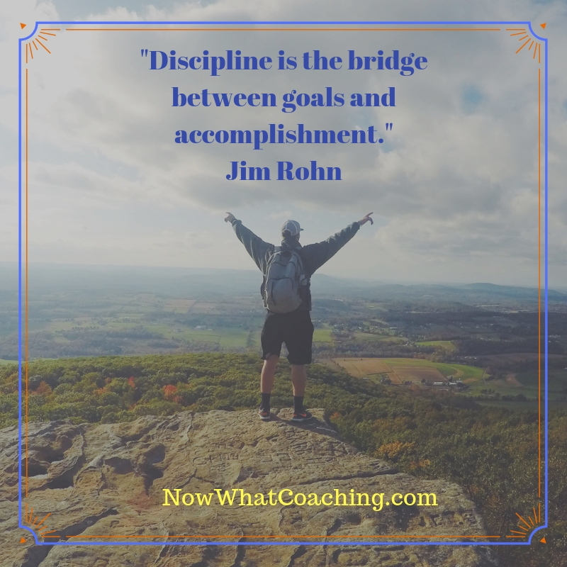 """Discipline is the bridge between goals and accomplishment."" Jim Rohn"
